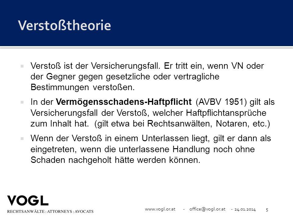 www.vogl.or.at - office@vogl.or.at - 24.01.20145 Verstoß ist der Versicherungsfall. Er tritt ein, wenn VN oder der Gegner gegen gesetzliche oder vertr
