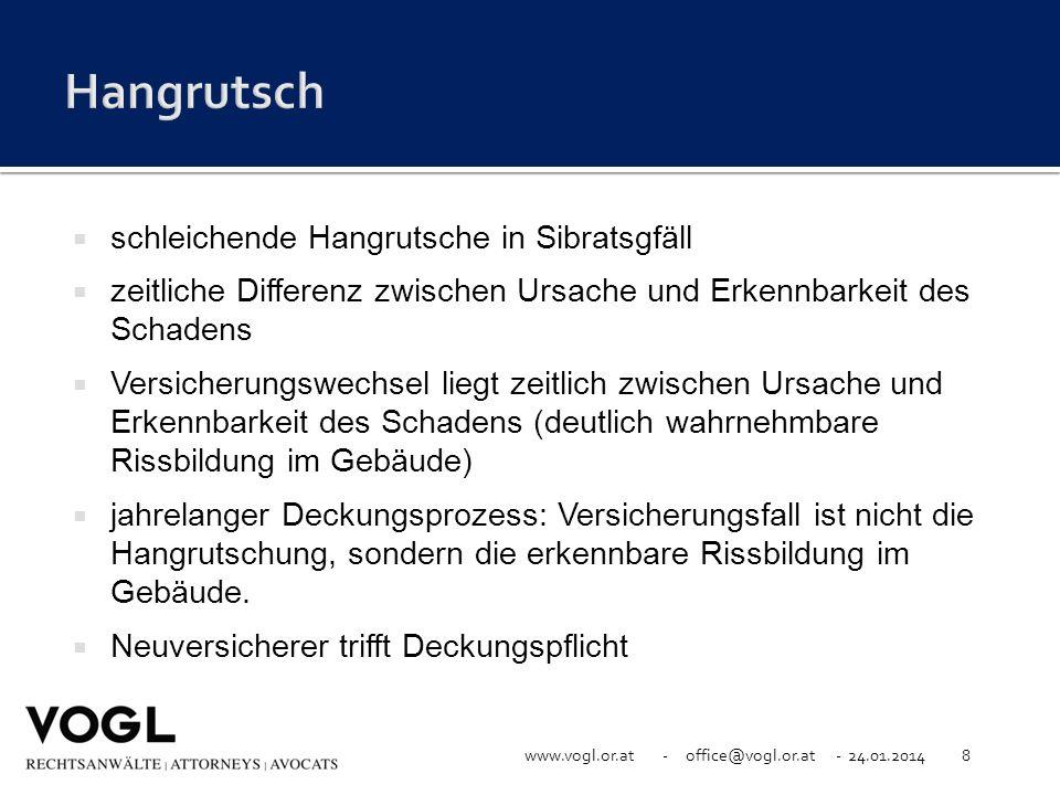 www.vogl.or.at - office@vogl.or.at - 24.01.20148 schleichende Hangrutsche in Sibratsgfäll zeitliche Differenz zwischen Ursache und Erkennbarkeit des S