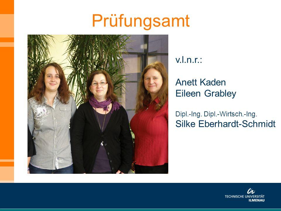 Prüfungsamt v.l.n.r.: Anett Kaden Eileen Grabley Dipl.-Ing. Dipl.-Wirtsch.-Ing. Silke Eberhardt-Schmidt