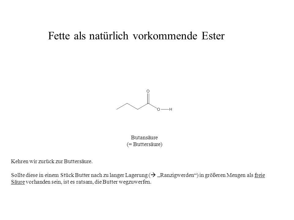 Butansäureester (= Buttersäureester) Kein Problem, was die Geruchsentwicklung betrifft, sind hingegen die Ester der Buttersäure.