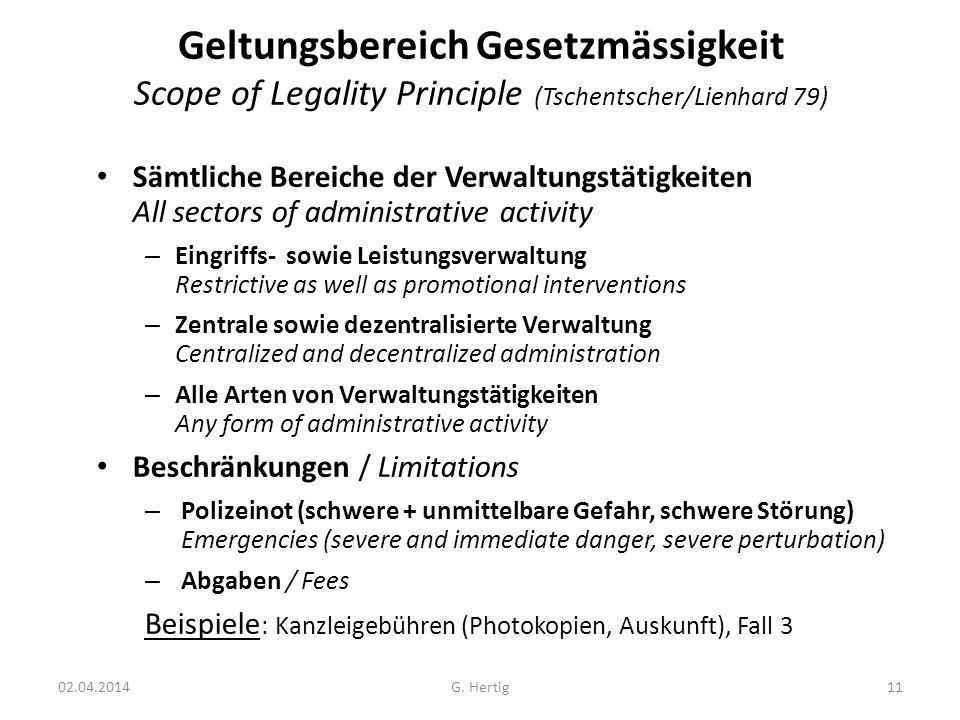 Geltungsbereich Gesetzmässigkeit Scope of Legality Principle (Tschentscher/Lienhard 79) Sämtliche Bereiche der Verwaltungstätigkeiten All sectors of a