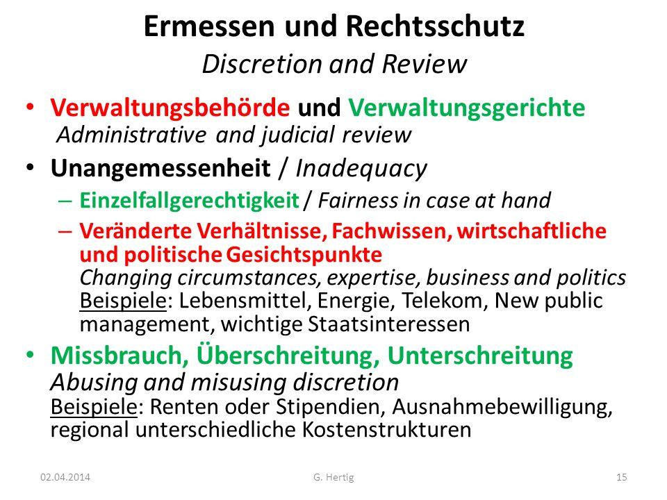 Ermessen und Rechtsschutz Discretion and Review Verwaltungsbehörde und Verwaltungsgerichte Administrative and judicial review Unangemessenheit / Inade