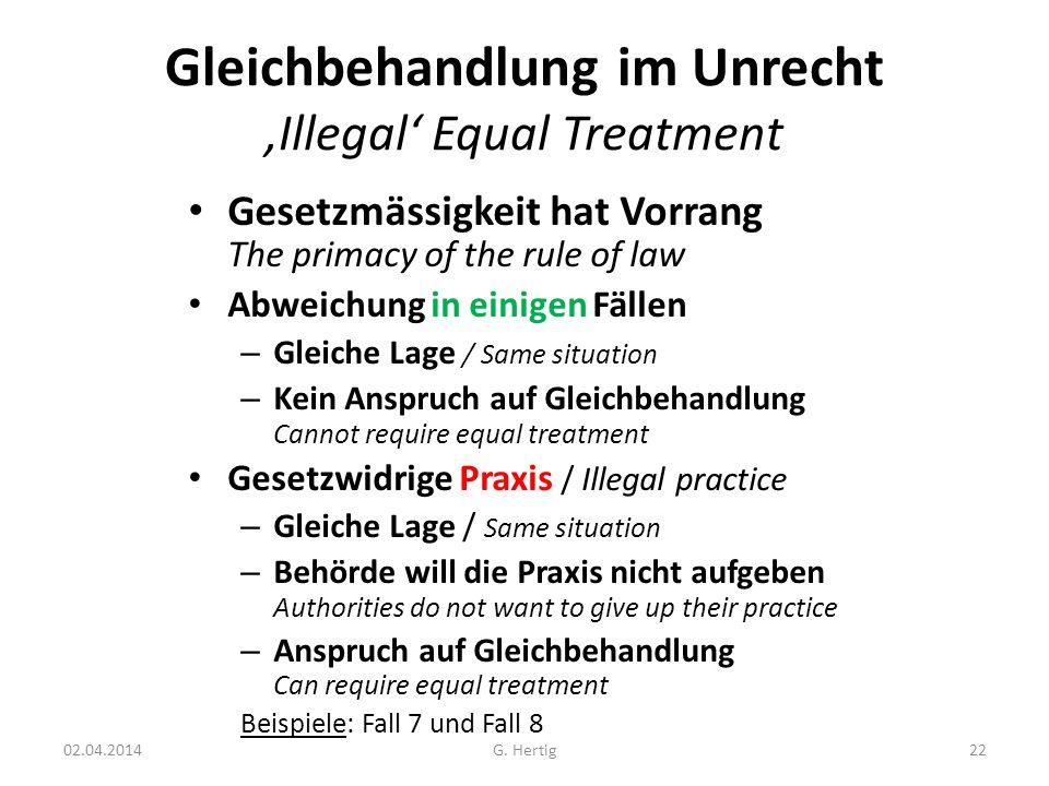 Gleichbehandlung im Unrecht Illegal Equal Treatment Gesetzmässigkeit hat Vorrang The primacy of the rule of law Abweichung in einigen Fällen – Gleiche