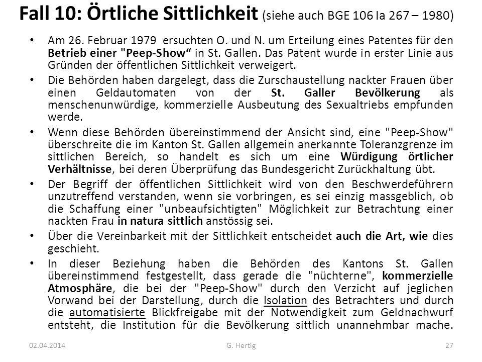 Fall 10: Örtliche Sittlichkeit (siehe auch BGE 106 Ia 267 – 1980) Am 26. Februar 1979 ersuchten O. und N. um Erteilung eines Patentes für den Betrieb