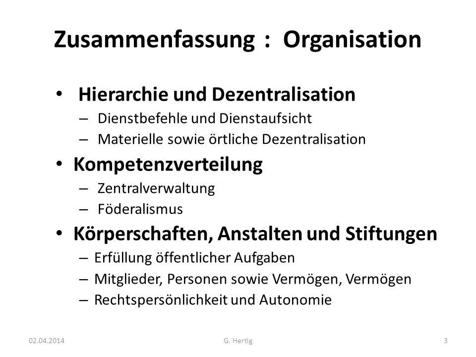 02.04.2014 Zusammenfassung : Organisation Hierarchie und Dezentralisation – Dienstbefehle und Dienstaufsicht – Materielle sowie örtliche Dezentralisat