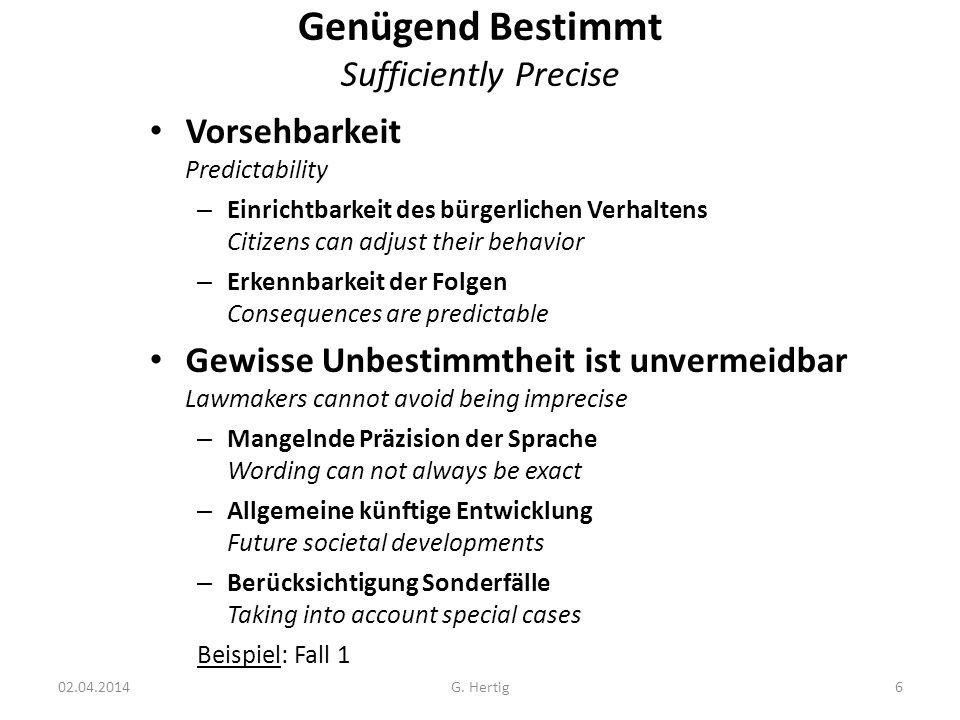 Fall 1: Vage Begriffe (siehe auch BGE 109 Ia 273 – 1983) In Basel kann der Staatsanwalt den Telefonsverkehr eines Angeschuldigten überwachen lassen wenn: a) ein Verbrechen, dessen Schwere oder Eigenart den Eingriff rechtfertigt, und b) bestimmte Tatsachen die zu überwachende Person als Täter oder Teilnehmer verdächtig machen und wenn c) die notwendigen Ermittlungen ohne die Überwachung wesentlich erschwert würden.