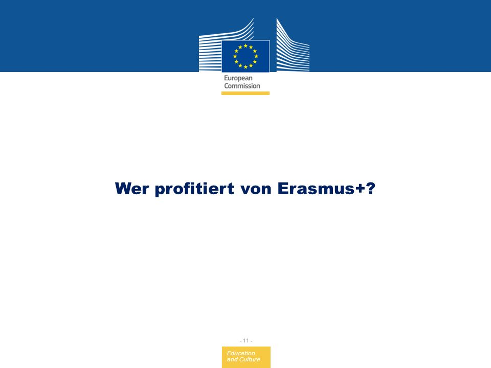 Education and Culture - 11 - Wer profitiert von Erasmus+?