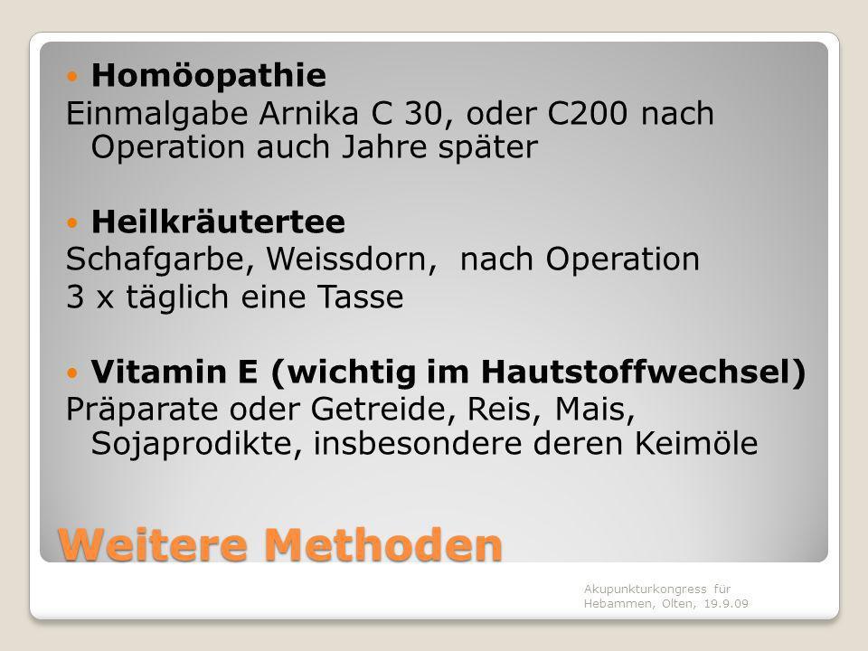 Weitere Methoden Homöopathie Einmalgabe Arnika C 30, oder C200 nach Operation auch Jahre später Heilkräutertee Schafgarbe, Weissdorn, nach Operation 3