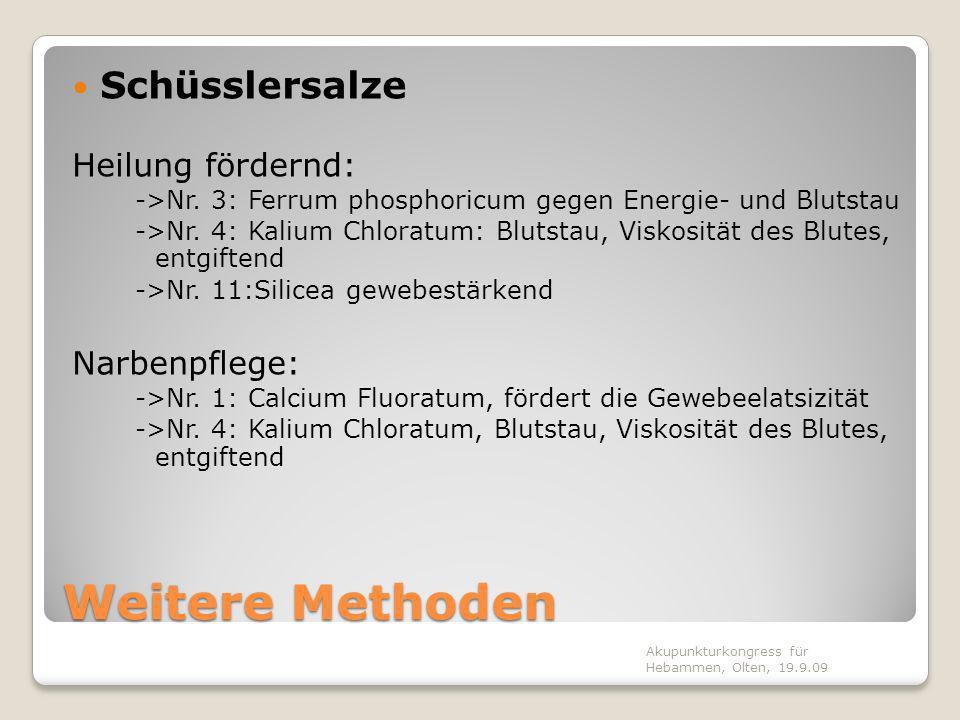 Weitere Methoden Schüsslersalze Heilung fördernd: ->Nr. 3: Ferrum phosphoricum gegen Energie- und Blutstau ->Nr. 4: Kalium Chloratum: Blutstau, Viskos