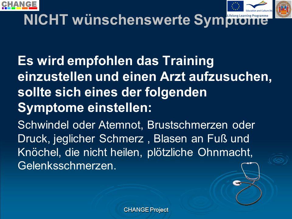 NICHT wünschenswerte Symptome Es wird empfohlen das Training einzustellen und einen Arzt aufzusuchen, sollte sich eines der folgenden Symptome einstel
