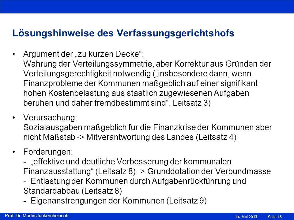 Prof. Dr. Martin Junkernheinrich Lösungshinweise des Verfassungsgerichtshofs Argument der zu kurzen Decke: Wahrung der Verteilungssymmetrie, aber Korr