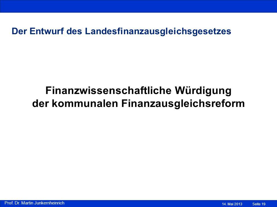 Prof. Dr. Martin Junkernheinrich Der Entwurf des Landesfinanzausgleichsgesetzes Finanzwissenschaftliche Würdigung der kommunalen Finanzausgleichsrefor