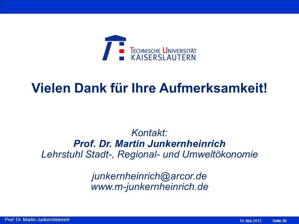 Prof. Dr. Martin Junkernheinrich Seite 30 Vielen Dank für Ihre Aufmerksamkeit! Kontakt: Prof. Dr. Martin Junkernheinrich Lehrstuhl Stadt-, Regional- u