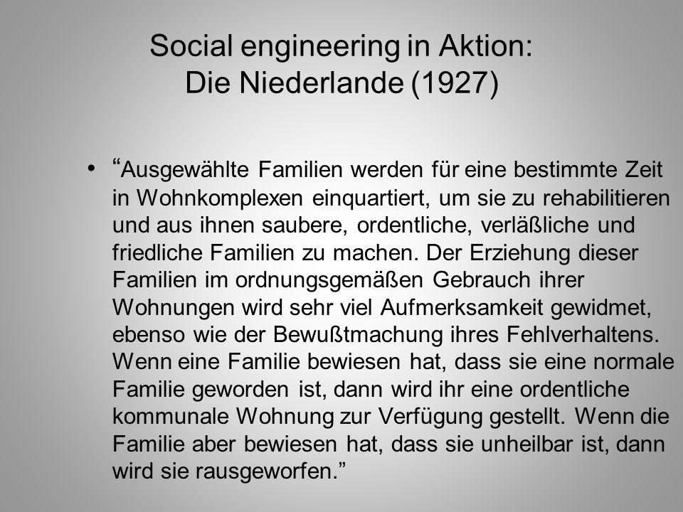 Social engineering in Aktion: Die Niederlande (1927) Ausgewählte Familien werden für eine bestimmte Zeit in Wohnkomplexen einquartiert, um sie zu reha