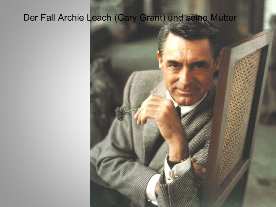 Der Fall Archie Leach (Cary Grant) und seine Mutter