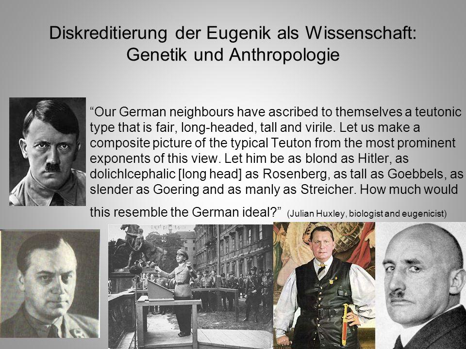 Diskreditierung der Eugenik als Wissenschaft: Genetik und Anthropologie Our German neighbours have ascribed to themselves a teutonic type that is fair