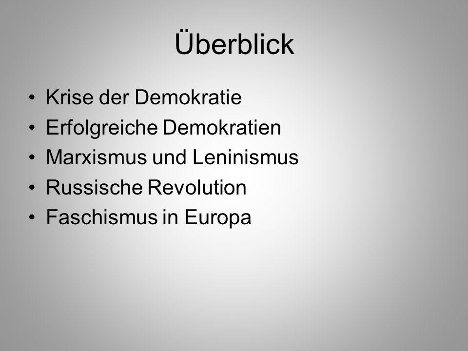 Überblick Krise der Demokratie Erfolgreiche Demokratien Marxismus und Leninismus Russische Revolution Faschismus in Europa