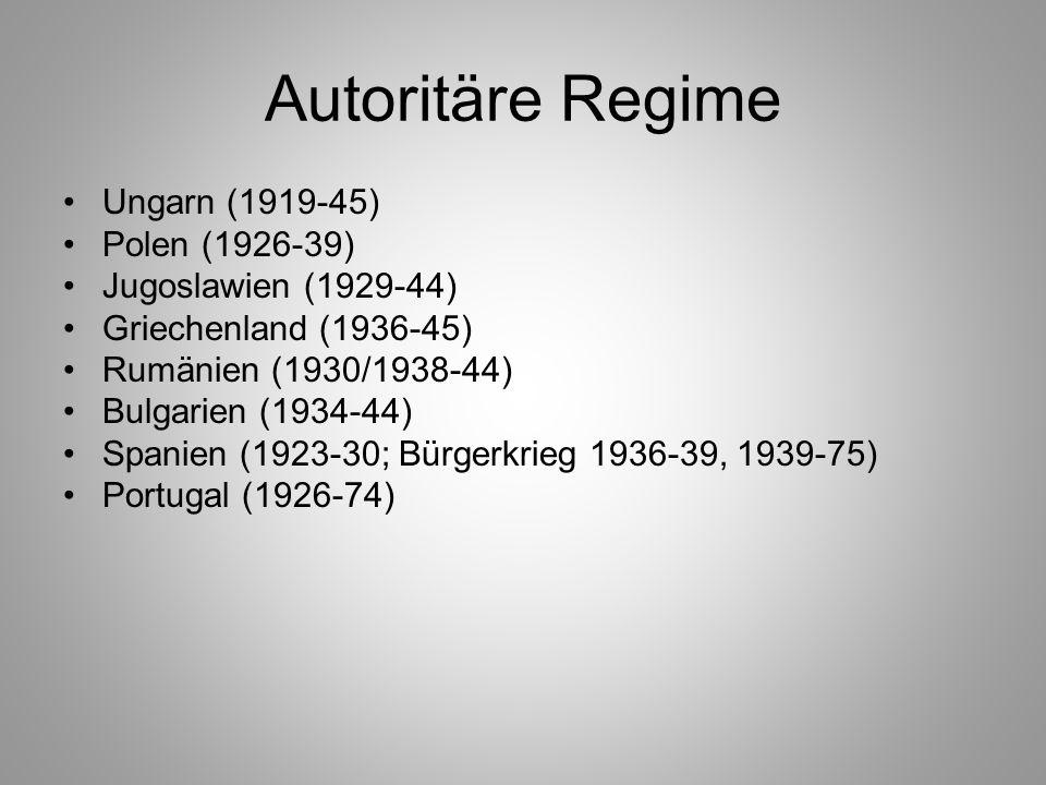 Autoritäre Regime Ungarn (1919-45) Polen (1926-39) Jugoslawien (1929-44) Griechenland (1936-45) Rumänien (1930/1938-44) Bulgarien (1934-44) Spanien (1