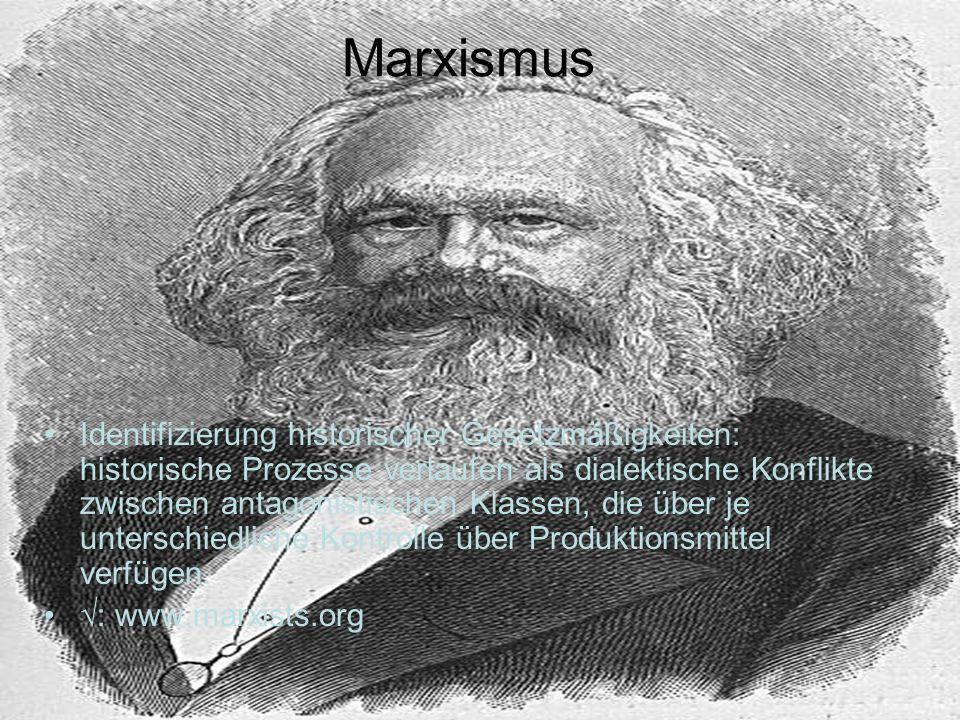 Marxismus Identifizierung historischer Gesetzmäßigkeiten: historische Prozesse verlaufen als dialektische Konflikte zwischen antagonistischen Klassen,