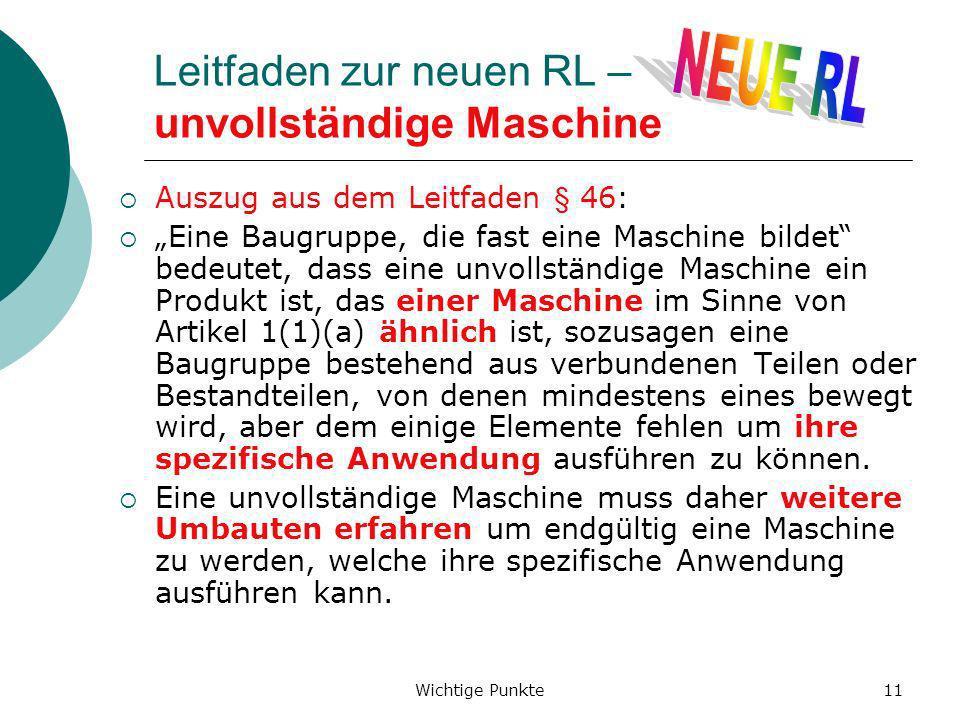 Wichtige Punkte11 Leitfaden zur neuen RL – unvollständige Maschine Auszug aus dem Leitfaden § 46: Eine Baugruppe, die fast eine Maschine bildet bedeut