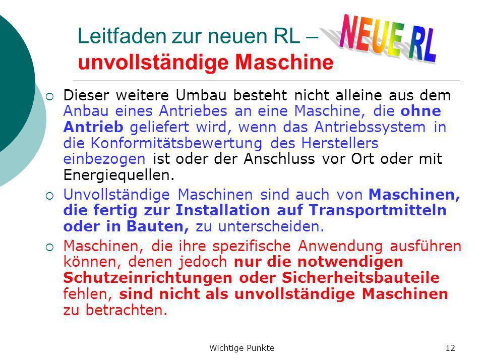 Wichtige Punkte12 Leitfaden zur neuen RL – unvollständige Maschine Dieser weitere Umbau besteht nicht alleine aus dem Anbau eines Antriebes an eine Ma