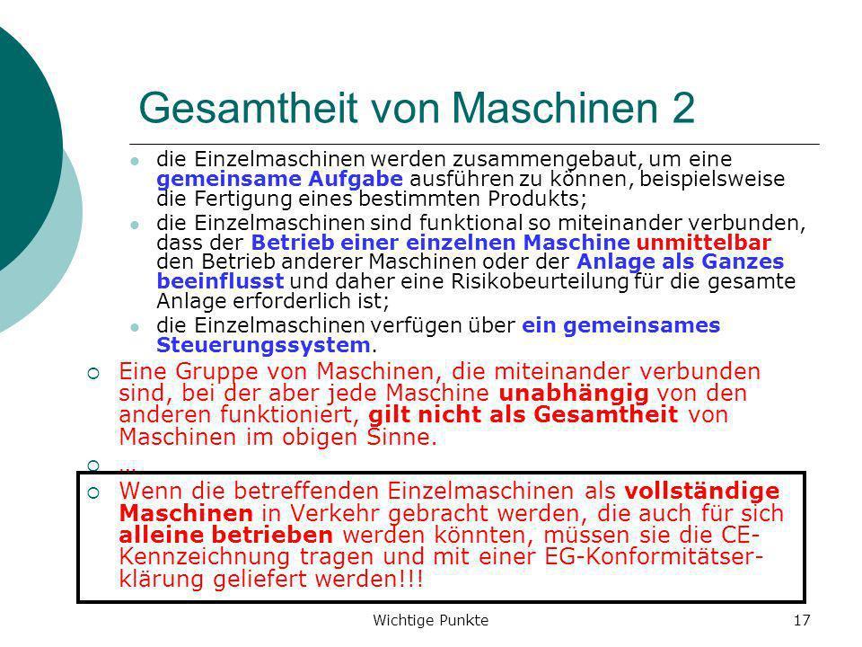Wichtige Punkte17 Gesamtheit von Maschinen 2 die Einzelmaschinen werden zusammengebaut, um eine gemeinsame Aufgabe ausführen zu können, beispielsweise