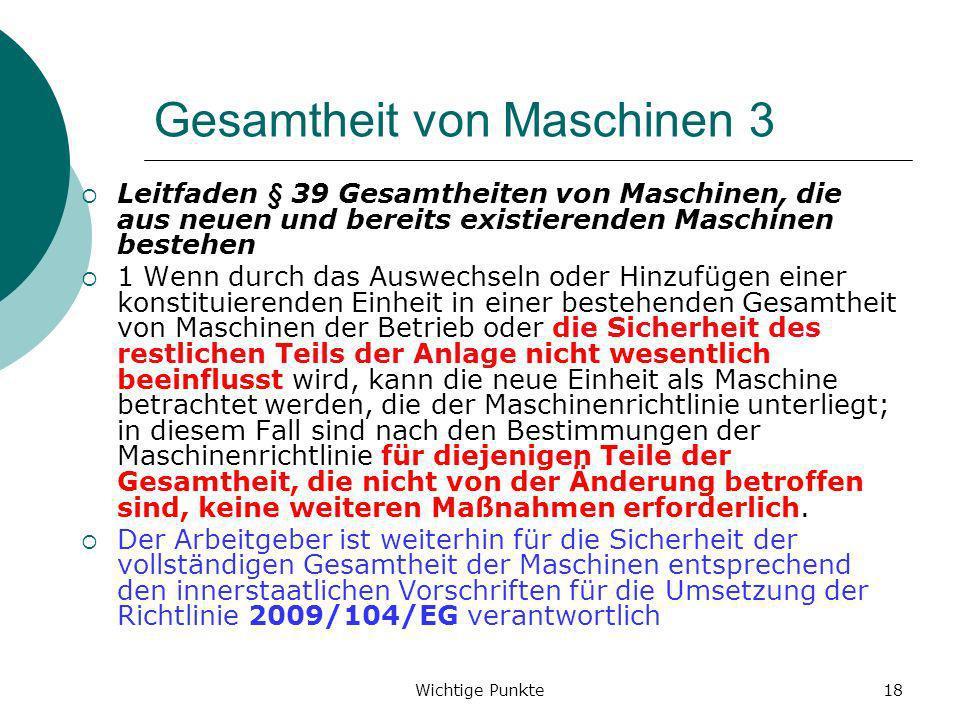 Wichtige Punkte18 Gesamtheit von Maschinen 3 Leitfaden § 39 Gesamtheiten von Maschinen, die aus neuen und bereits existierenden Maschinen bestehen 1 W