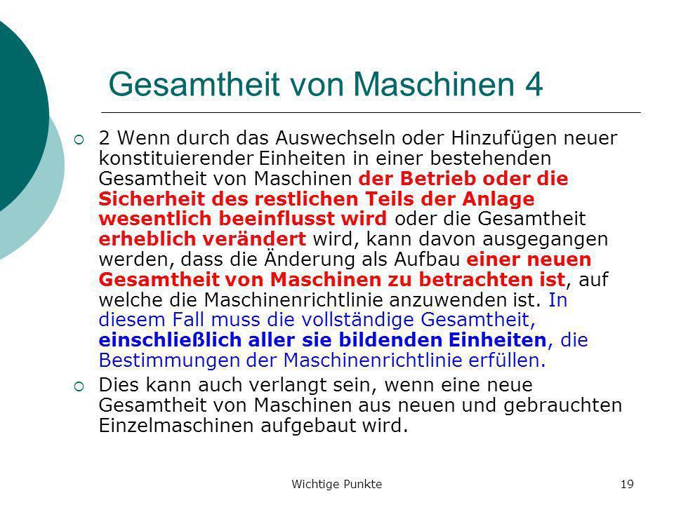 Wichtige Punkte19 Gesamtheit von Maschinen 4 2 Wenn durch das Auswechseln oder Hinzufügen neuer konstituierender Einheiten in einer bestehenden Gesamt