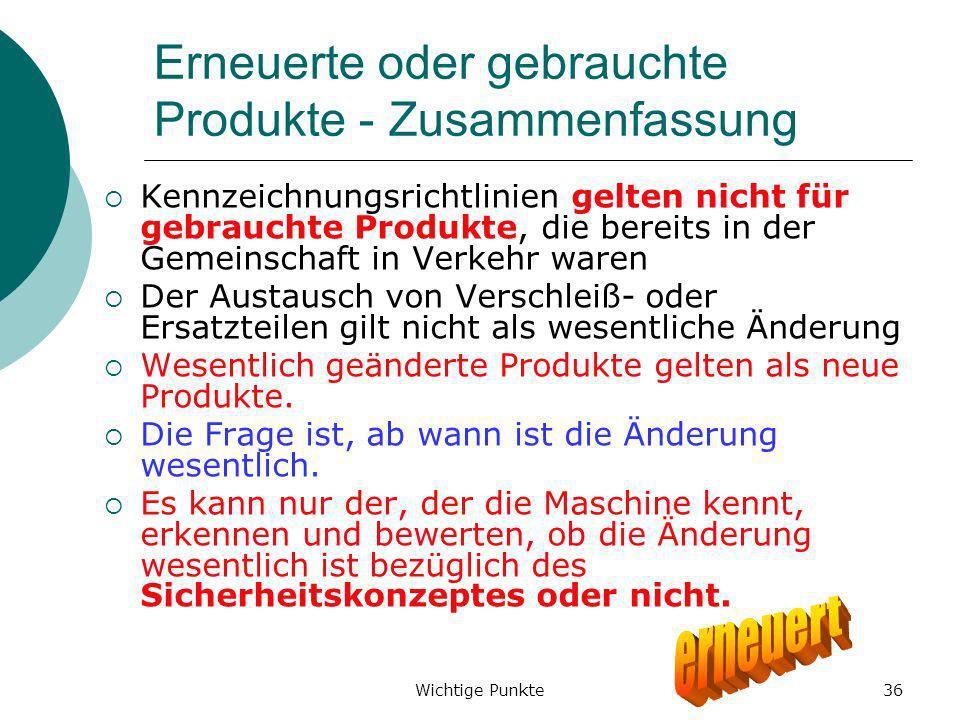 Wichtige Punkte36 Erneuerte oder gebrauchte Produkte - Zusammenfassung Kennzeichnungsrichtlinien gelten nicht für gebrauchte Produkte, die bereits in
