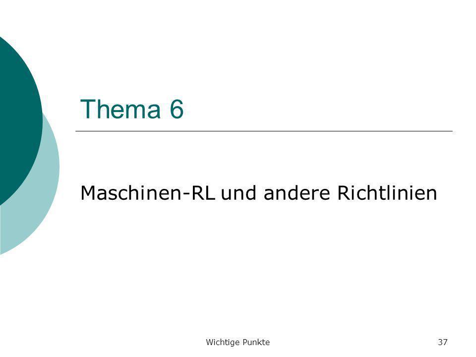 Wichtige Punkte37 Thema 6 Maschinen-RL und andere Richtlinien