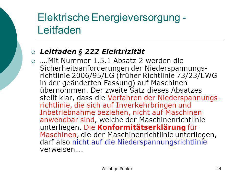 Wichtige Punkte44 Elektrische Energieversorgung - Leitfaden Leitfaden § 222Elektrizität ….Mit Nummer 1.5.1 Absatz 2 werden die Sicherheitsanforderunge