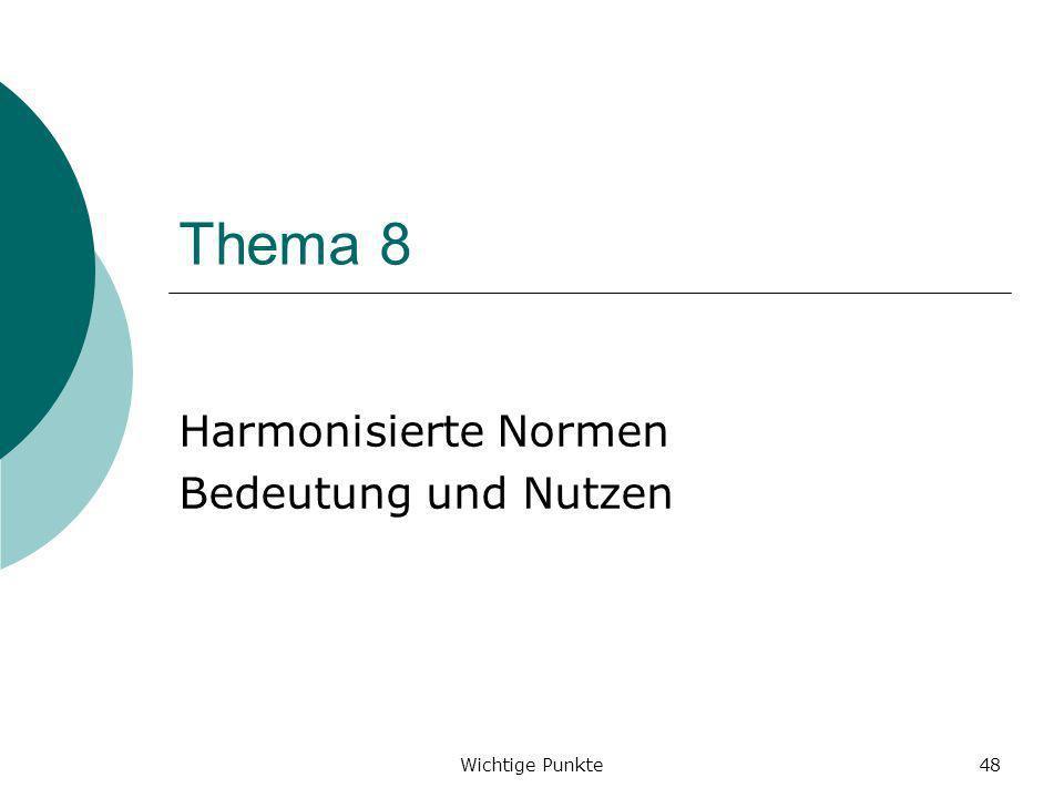 Wichtige Punkte48 Thema 8 Harmonisierte Normen Bedeutung und Nutzen