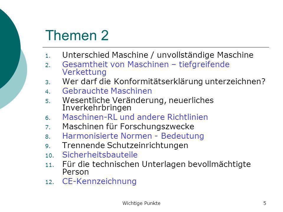 Wichtige Punkte6 Thema 1 Unterschied Maschine / unvollständige Maschine (Bauteil) Wie war es bisher nach 98/37/EG.