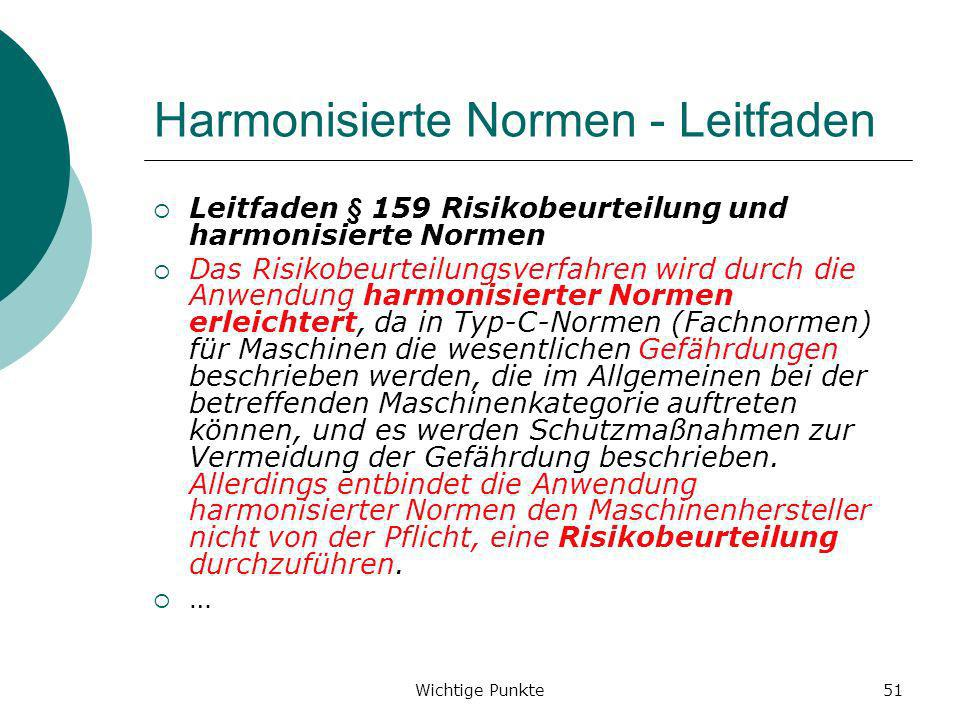 Wichtige Punkte51 Harmonisierte Normen - Leitfaden Leitfaden § 159Risikobeurteilung und harmonisierte Normen Das Risikobeurteilungsverfahren wird durc