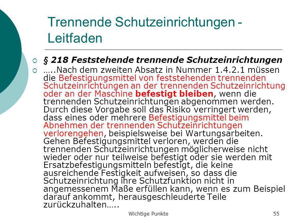 Wichtige Punkte55 Trennende Schutzeinrichtungen - Leitfaden § 218 Feststehende trennende Schutzeinrichtungen …..Nach dem zweiten Absatz in Nummer 1.4.
