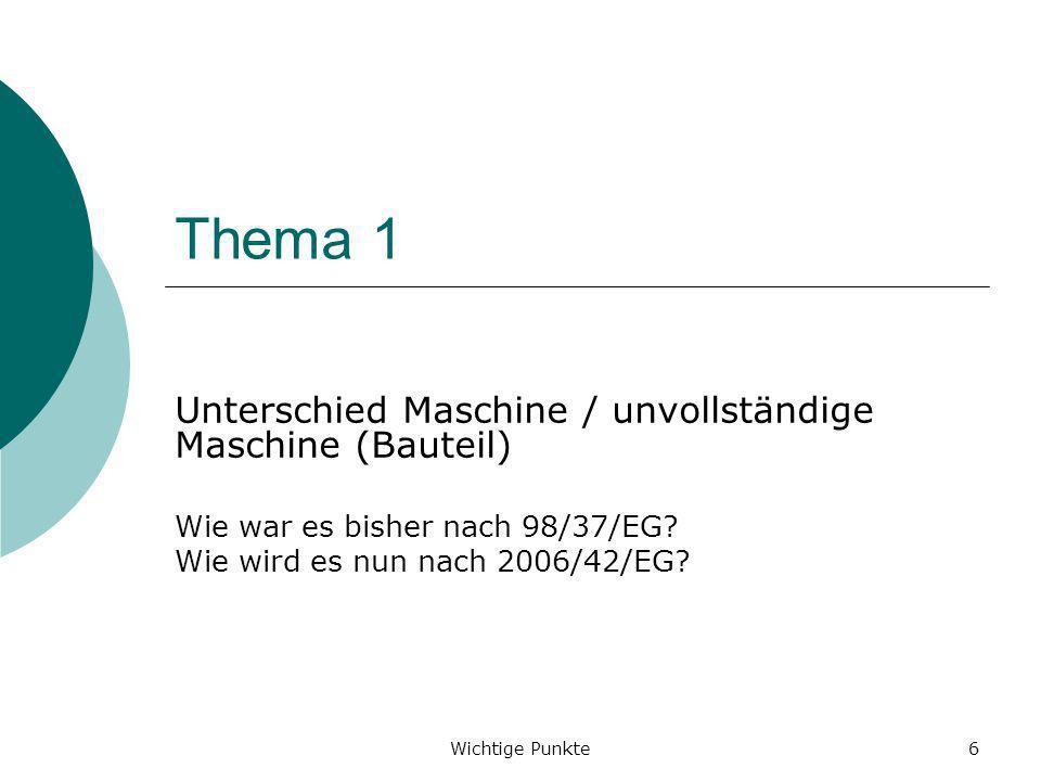 Wichtige Punkte7 Unterschied Maschine unvollständige Maschinen Nach 98/37/EG Artikel 4 (2) Die Mitgliedstaaten dürfen das Inverkehrbringen von Maschinen nicht verbieten, beschränken oder behindern, wenn diese entsprechend der Erklärung des Herstellers oder seines in der Gemeinschaft niedergelassenen Bevollmächtig- ten gemäß Anhang II Abschnitt B in eine Maschine eingebaut oder mit anderen Maschinen zu einer Maschine im Sinne dieser Richtlinie zusammengefügt werden sollen, außer wenn sie unabhängig voneinander funktionieren können.