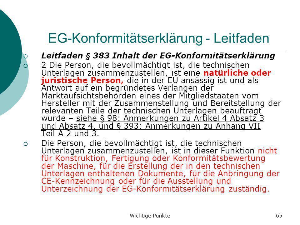 Wichtige Punkte65 EG-Konformitätserklärung - Leitfaden Leitfaden § 383 Inhalt der EG-Konformitätserklärung 2 Die Person, die bevollmächtigt ist, die t