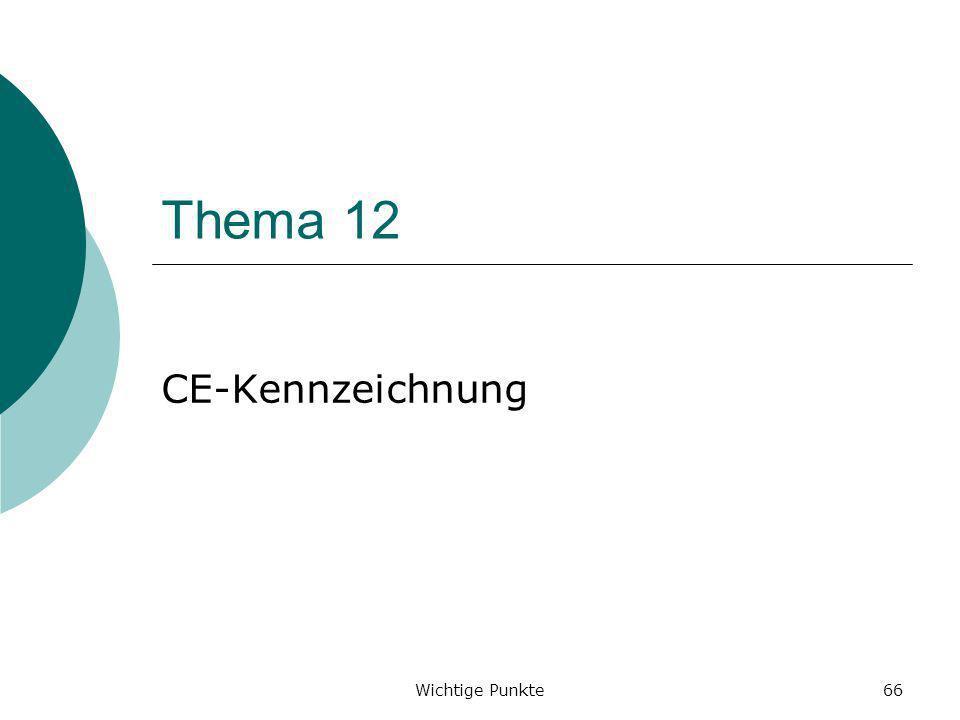 Wichtige Punkte66 Thema 12 CE-Kennzeichnung