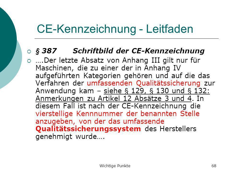 Wichtige Punkte68 CE-Kennzeichnung - Leitfaden § 387Schriftbild der CE-Kennzeichnung ….Der letzte Absatz von Anhang III gilt nur für Maschinen, die zu