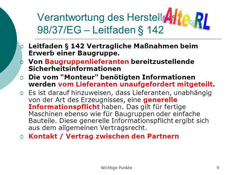 Wichtige Punkte40 Maschinen-RL und andere Richtlinien Richtlinien, die für bestimmte Gefährdungen an Stelle der MaschinenRL anzuwenden sind 94/9/EG ATEX-Richtlinie - Der Verweis auf die speziellen Gemeinschaftsrichtlinien im zweiten Absatz in Nummer 1.5.7 in Anhang I der Maschinenrichtlinie ist als Verweis auf die ATEX-Richtlinie zu verstehen 84/500/EWG Keramik für Lebensmittel 2009/105/EG einfache Druckbehälter 2009/142/EG Gasverbrauchseinrichtungen 97/23/EG Druckgeräte