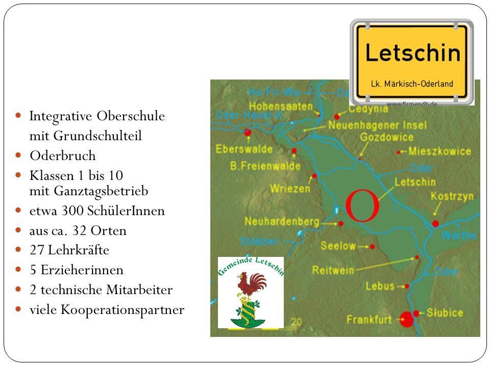 Integrative Oberschule mit Grundschulteil Oderbruch Klassen 1 bis 10 mit Ganztagsbetrieb etwa 300 SchülerInnen aus ca.