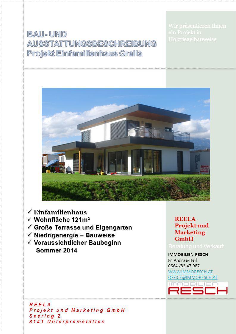 Wir präsentieren Ihnen ein Projekt in Holzriegelbauweise Ein Projekt von: REELA Projekt und Marketing GmbH Seering 2 8141 Unterpremstätten Beratung und Verkauf: IMMOBILIEN RESCH Fr.