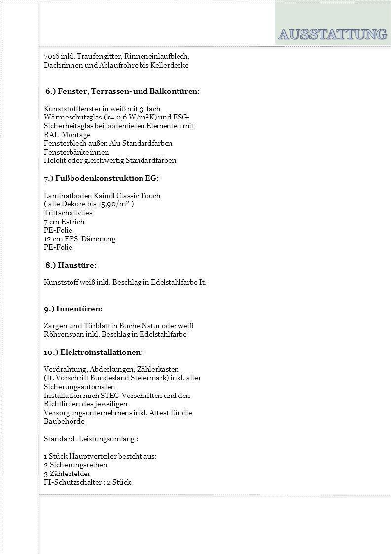 7016 inkl. Traufengitter, Rinneneinlaufblech, Dachrinnen und Ablaufrohre bis Kellerdecke 6.) Fenster, Terrassen- und Balkontüren: Kunststofffenster in