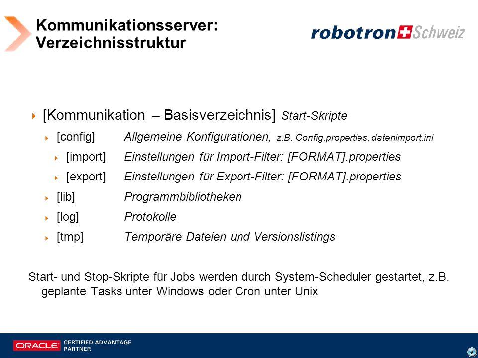 KOMA: comimport Job: comimport[.cmd¦.sh] config.properties e count /e sales Datenbank Import -> Konfigurationsautomatisierung (Abfragezyklus, wichtige Konteneinstellungen) Import -> Kommunikationseinstellungen (Formate, Verbindungen) KomA