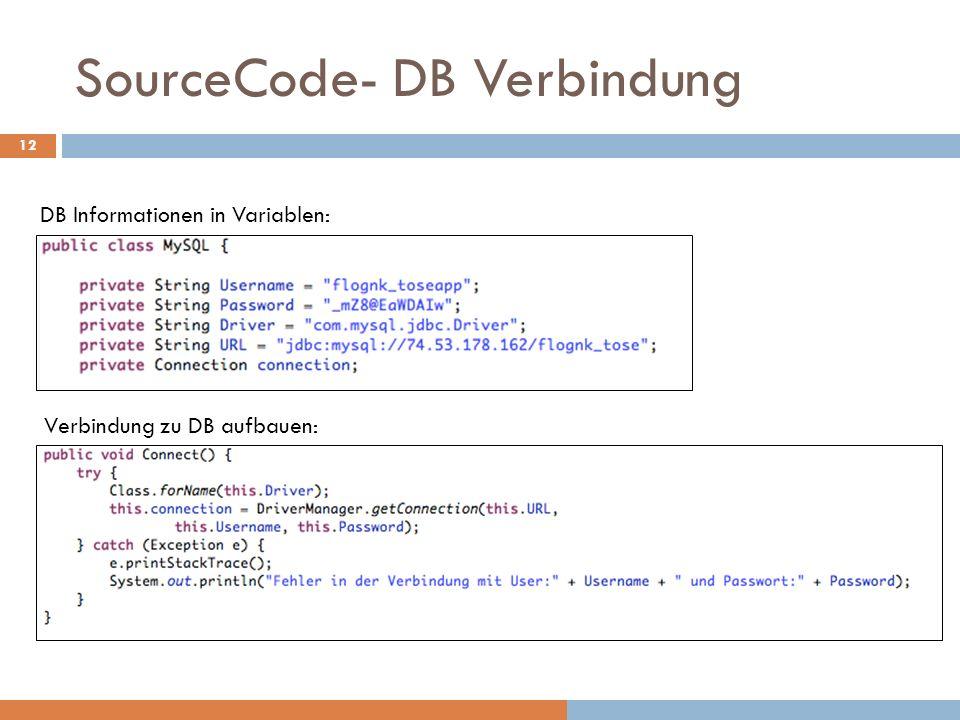 SourceCode- DB Verbindung DB Informationen in Variablen: Verbindung zu DB aufbauen: 12