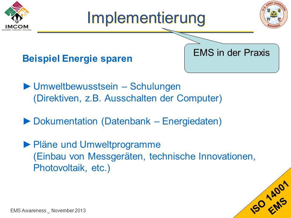 10 ISO 14001 EMS Implementierung Beispiel Energie sparen Umweltbewusstsein – Schulungen (Direktiven, z.B. Ausschalten der Computer) Dokumentation (Dat