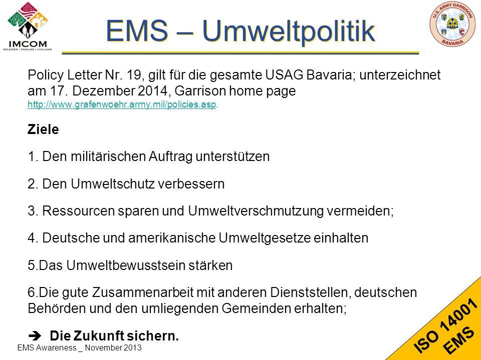 7 ISO 14001 EMS EMS – Umweltpolitik Policy Letter Nr. 19, gilt für die gesamte USAG Bavaria; unterzeichnet am 17. Dezember 2014, Garrison home page ht