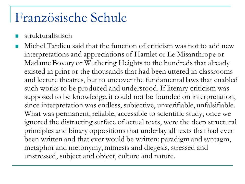 Französische Schule strukturalistisch Michel Tardieu said that the function of criticism was not to add new interpretations and appreciations of Hamle