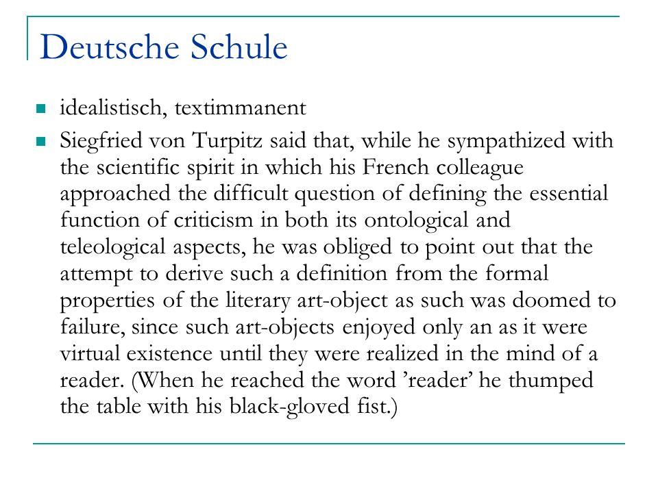 Deutsche Schule idealistisch, textimmanent Siegfried von Turpitz said that, while he sympathized with the scientific spirit in which his French collea