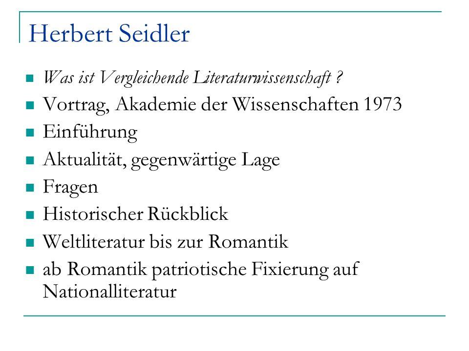 Herbert Seidler Was ist Vergleichende Literaturwissenschaft ? Vortrag, Akademie der Wissenschaften 1973 Einführung Aktualität, gegenwärtige Lage Frage